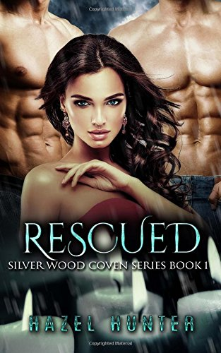 9781514321607: Rescued (Book One of the Silver Wood Coven Series): A Witch and Warlock Romance Novel (Volume 1)