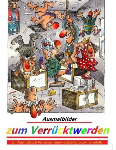 9781514322178: Ausmalbilder zum Verrücktwerden: Ein Ausmalbuch für Erwachsene - coloring book for adults (German Edition)