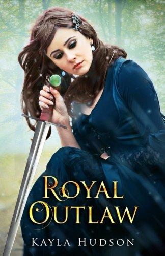 9781514322444: Royal Outlaw (Volume 1)