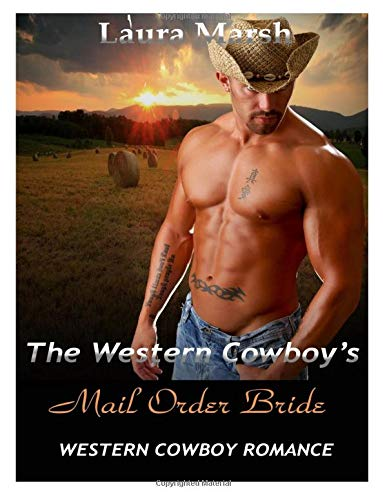 Romance: The Western Cowboy s Mail Order: Laura H Marsh