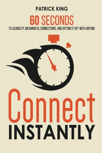9781514323687: Connect Instantly: 60 Seconds to Likability, Meaningful Connections, and Hitting