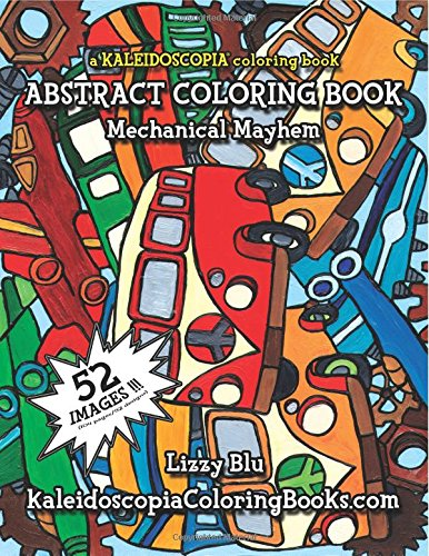 9781514324004: Mechanical Mayhem: A Kaleidoscopia Coloring Book: An Abstract Coloring Book