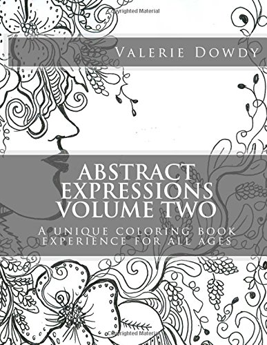 Abstract Expressions Coloring Book Volume Two: A: Valerie Dowdy