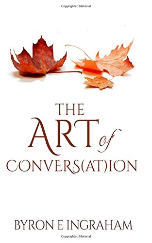 9781514325001: The Art Of Conversation: Increasing Your Conversions Through Conversation