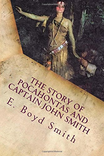 9781514325612: The Story of Pocahontas and Captain John Smith: Illustrated