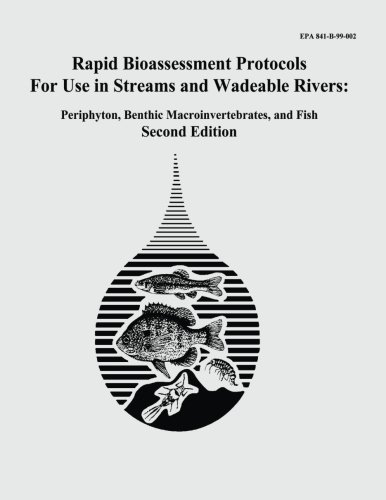 9781514325629: Rapid Bioassessment Protocols For Use in Streams and Wadeable Rivers: Periphyton, Benthic Macroinvertebrates, and Fish - Second Edition
