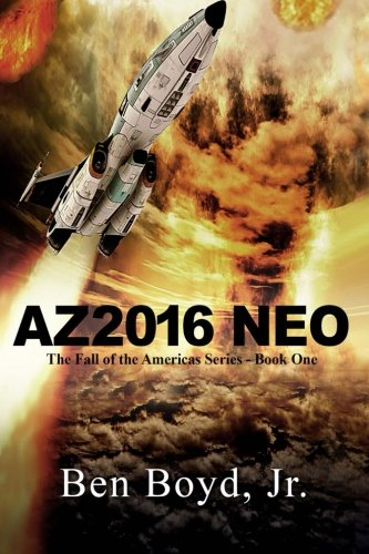 9781514326220: AZ2016 Neo (The Fall of the Americas) (Volume 1)
