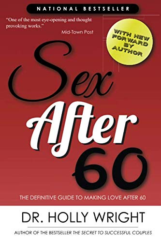 9781514326398: Sex After 60: The Definitive Guide to Making Love After 60