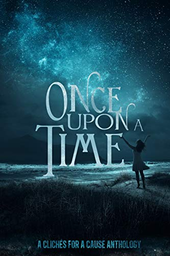 Once Upon A Time: A Charity Anthology: August Clearwing; Emma