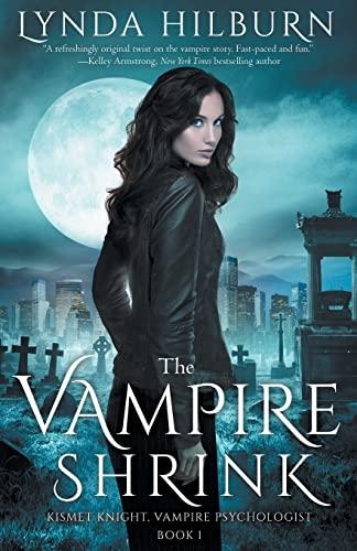 9781514327197: The Vampire Shrink: Kismet Knight, Vampire Psychologist Book #1