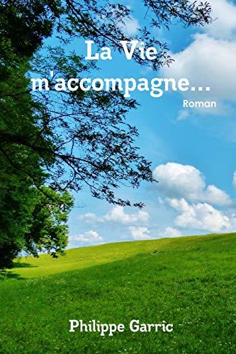 9781514329092: La Vie m'accompagne (French Edition)