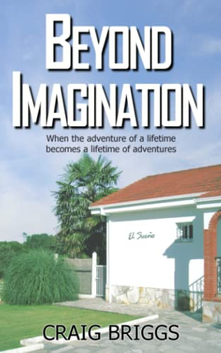 9781514329313: Beyond Imagination: When the adventure of a lifetime becomes a lifetime of adventures