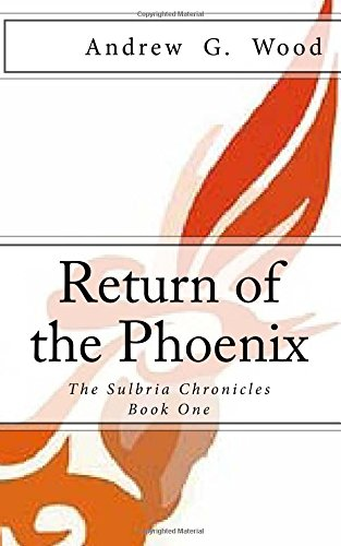 9781514329641: Return of the Phoenix: The Sulbria Chronicles (Volume 1)