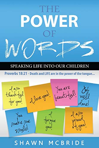 9781514330388: The Power of Words...Speaking Life Into Our Children: Proverbs 18:21 Death and life are in the power of the tongue?