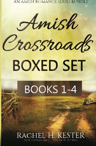 9781514330951: Amish Crossroads BOXED SET: Books 1-4 (an Amish Romance Series Bundle) (Volume 1)
