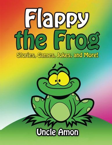 9781514331033: Flappy the Frog: Stories, Games, Jokes, and More! (Fun Time Series for Beginning Readers)