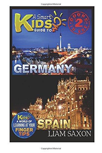 9781514331934: A Smart Kids Guide To GERMANY AND SPAIN: A World Of Learning At Your Fingertips