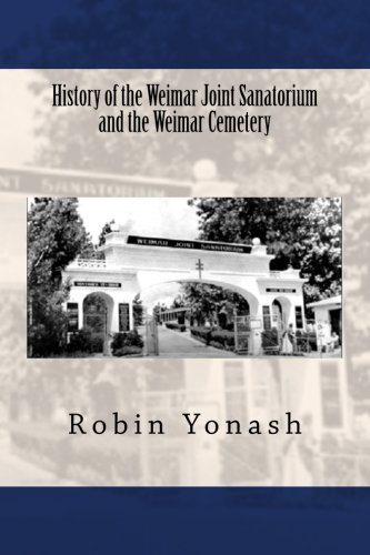 History of the Weimar Joint Sanatorium and: Robin Yonash