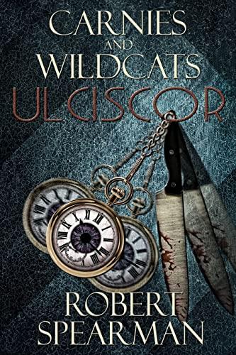 Carnies and Wildcats: Ulciscor: Robert Spearman