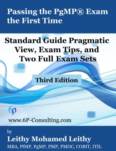 9781514333587: Passing the PgMP® Exam the First Time: Standard Guide Pragmatic View, Exam Tips, and Two Full Exam Sets