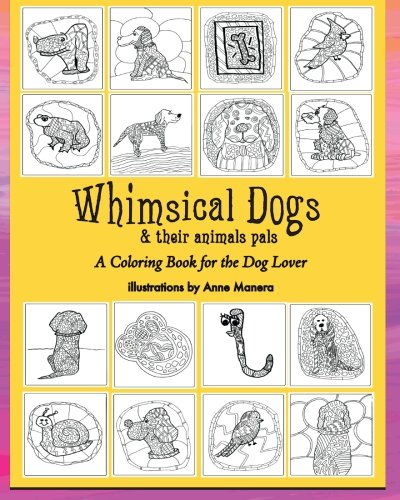 Whimsical Dogs & their animal pals: A Coloring Book for the Dog Lover: Anne Manera