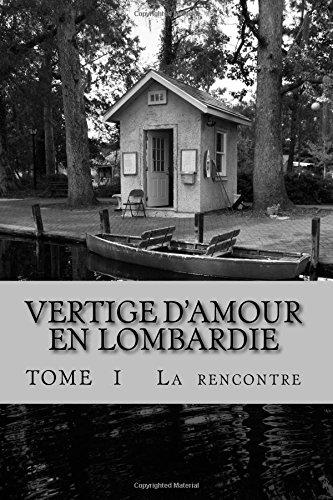 9781514335031: Vertige d'amour en Lombardie: La rencontre: Volume 1