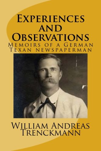 9781514335758: Experiences and Observations: an autobiography of a German Texan newspaperman