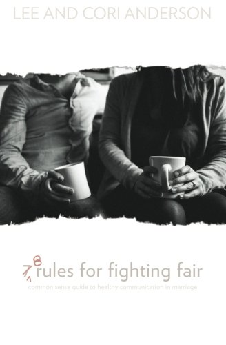 9781514335819: 8 rules for fighting fair: common sense guide to healthy communication