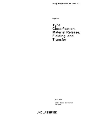9781514335925: Army Regulation AR 700-142 Type Classification, Materiel Release, Fielding, and Transfer June 2015