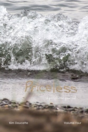 9781514336472: Priceless Volume Four: a prophetic journal (Volume 4)