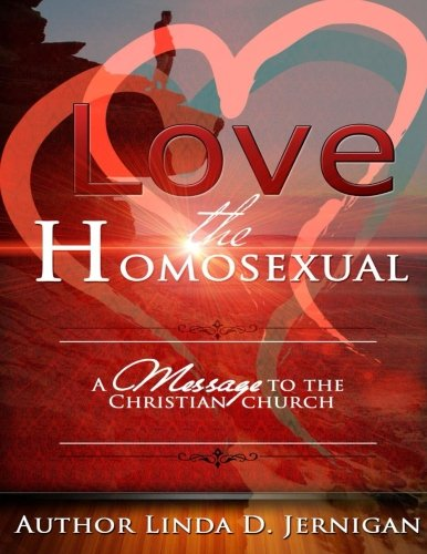 9781514336625: Love the Homosexual: A Message to the Christian Church