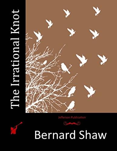 The Irrational Knot: Shaw, Bernard