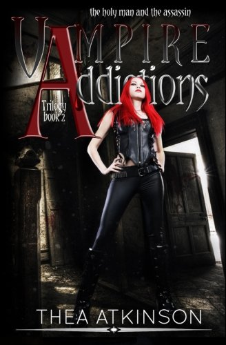 9781514337189: Vampire Addictions Trilogy Book 2: The Holy Man and the Assassin: a Paranormal Vampire Romance novel (Volume 2)