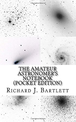 The Amateur Astronomer's Notebook (Pocket Edition): A Journal for Recording and Sketching ...