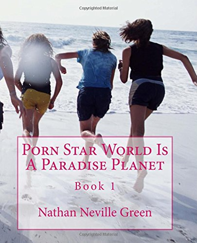 9781514338452: Porn Star World Is A Paradise Planet: Volume 1