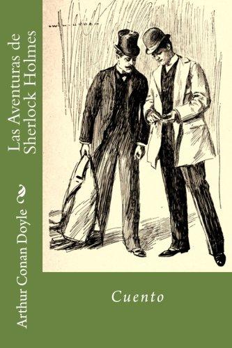 Las Aventuras de Sherlock Holmes (Spanish Edition): Arthur Conan Doyle