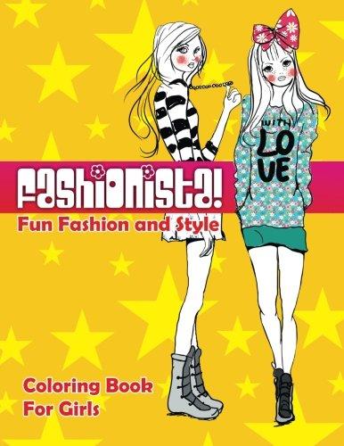 9781514339220: Fashionista! Fun Fashion & Style Coloring Book For Girls (Fashion & Other Fun Coloring Books For Adults, Teens, & Girls) (Volume 7)