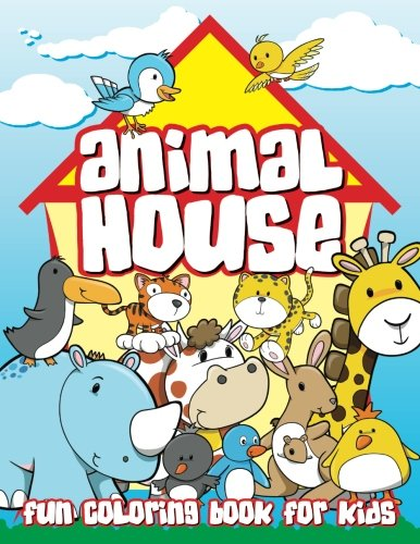 9781514339473: Animal House - Fun Coloring Book For Kids (Super Fun Coloring Books For Kids) (Volume 77)