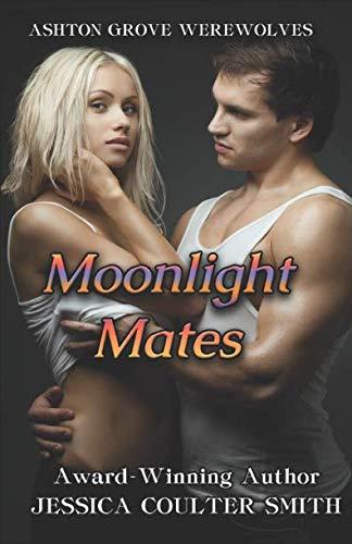Moonlight Mates (Ashton Grove Werewolves) (Volume 8): Coulter Smith, Jessica
