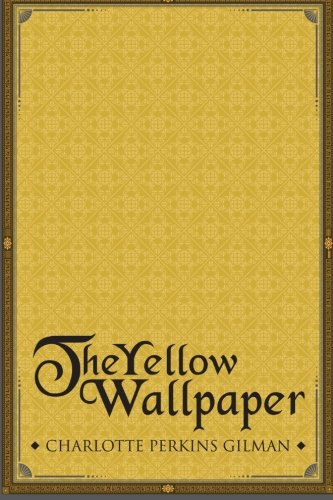 9781514340547 The Yellow Wallpaper