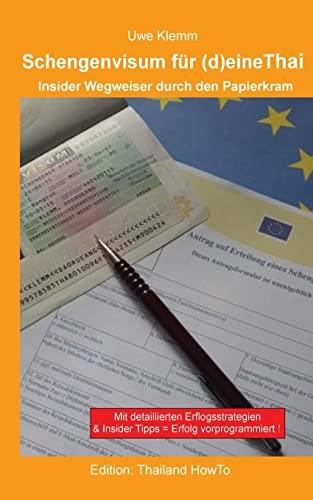 9781514342619: Schengenvisum für (d)eine Thai: Insider Wegweiser durch den Papierkram: Volume 2 (Thailand HowTo)