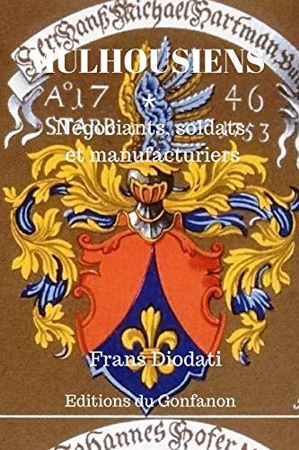 9781514342688: Mulhousiens: Négociants, soldats et manufacturiers (Volume 1) (French Edition)