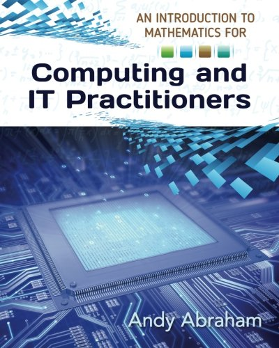 9781514344071: An Introduction to Mathematics for Computing and IT Practitioners