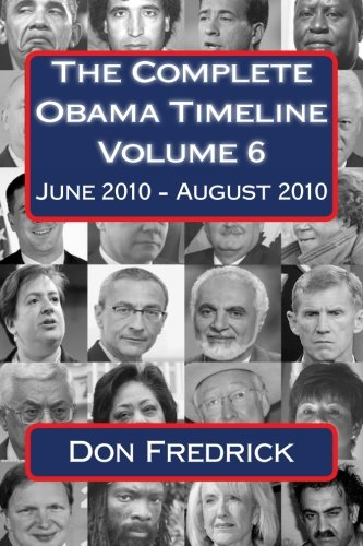 9781514345689: The Complete Obama Timeline - Volume 6: June 2010 - August 2010