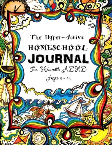 9781514346839: The Hyper-Active Homeschool Journal: For Kids with ADHD - Ages 7 to 14