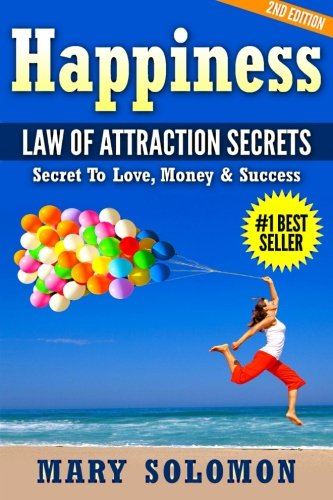 9781514347010: Happiness: LAW OF ATTRACTION SECRETS: Secret To Love; Secret To Money; Secret To Life