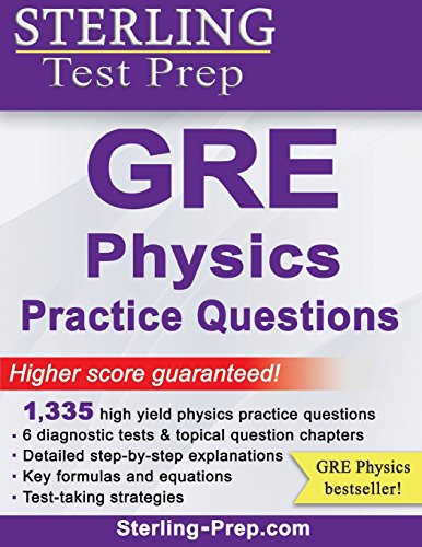 9781514347089: Sterling Test Prep GRE Physics Practice Questions: High Yield GRE Physics Questions with Detailed Explanations