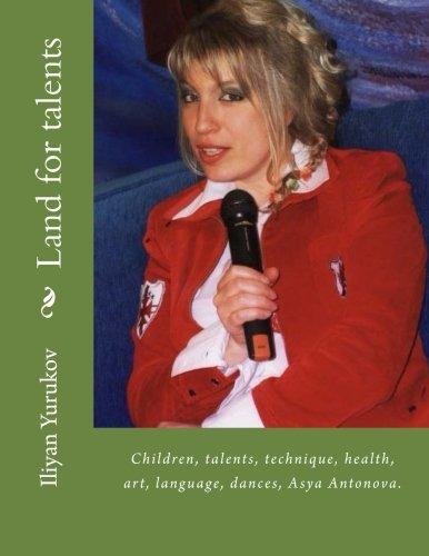 9781514347409: Land for talents: Children, talents, technique, health, art, language, dances, Asya Antonova. (23) (Volume 85)