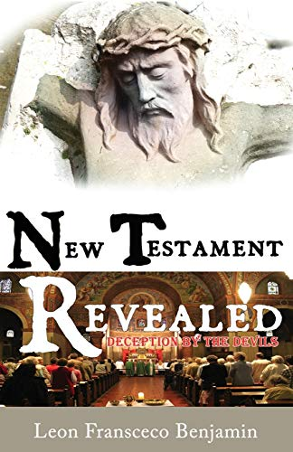 9781514348666: New Testament Revealed: Deception By The Devils