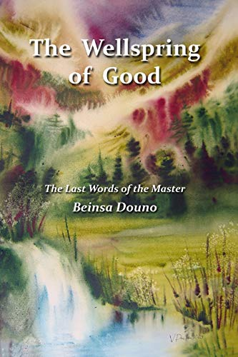 9781514348758: The Wellspring of Good: The Last Words of the Master